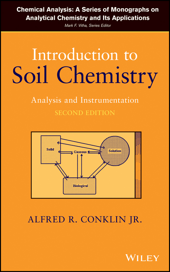 Vitha Mark F. Introduction to Soil Chemistry. Analysis and Instrumentation importance of soil testing and techniques of soil sampling