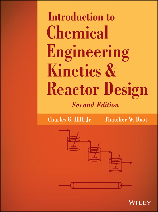 Root Thatcher W. Introduction to Chemical Engineering Kinetics and Reactor Design
