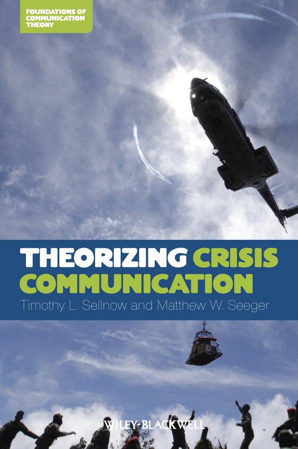 Seeger Matthew W. Theorizing Crisis Communication scotton james f the world news prism challenges of digital communication