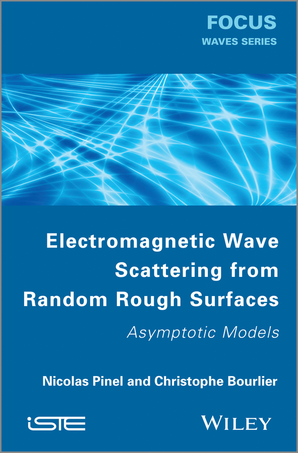 все цены на Pinel Nicolas Electromagnetic Wave Scattering from Random Rough Surfaces. Asymptotic Models онлайн
