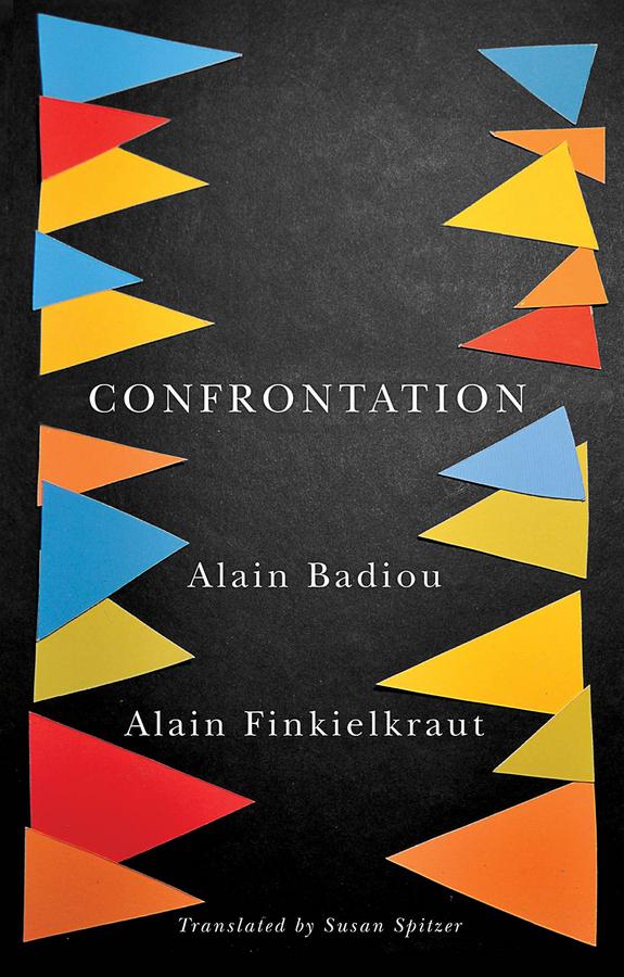 Badiou Alain Confrontation. A Conversation with Aude Lancelin open to debate