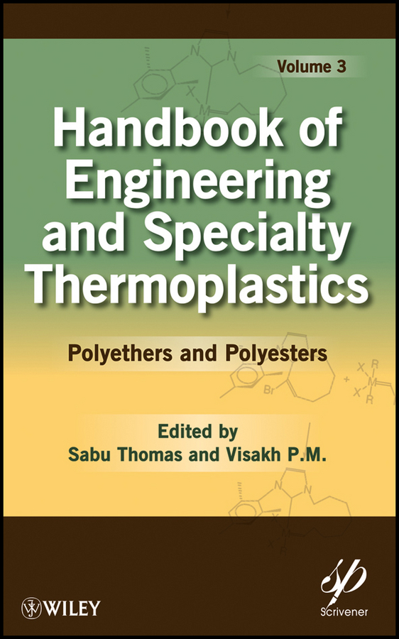 Thomas K. Sabu Handbook of Engineering and Specialty Thermoplastics, Volume 3. Polyethers and Polyesters стоимость