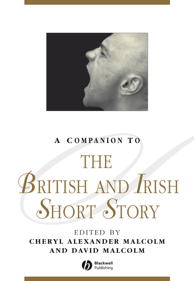 Malcolm Cheryl Alexander A Companion to the British and Irish Short Story the big short