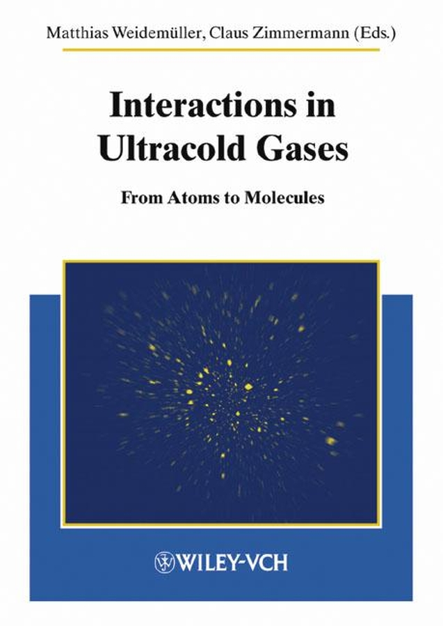 Zimmermann Claus Interactions in Ultracold Gases. From Atoms to Molecules spectra of atoms and molecules