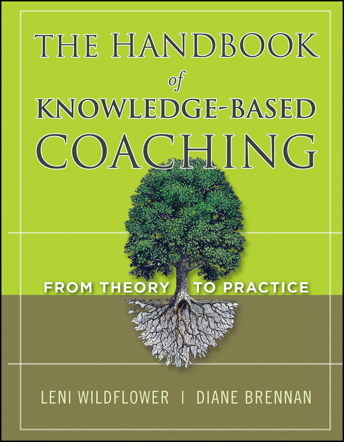 Brennan Diane The Handbook of Knowledge-Based Coaching. From Theory to Practice further techniques for coaching and mentoring