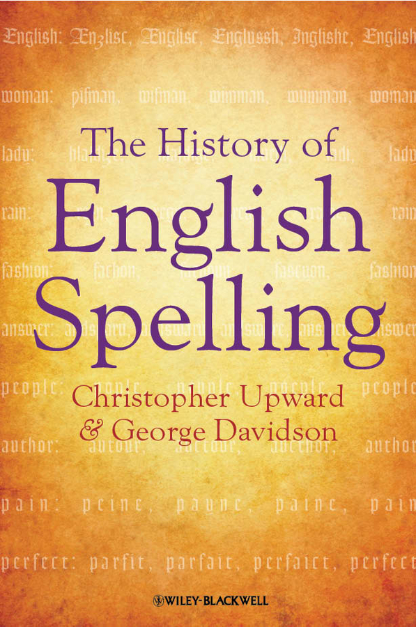 Upward Christopher The History of English Spelling a history of the family