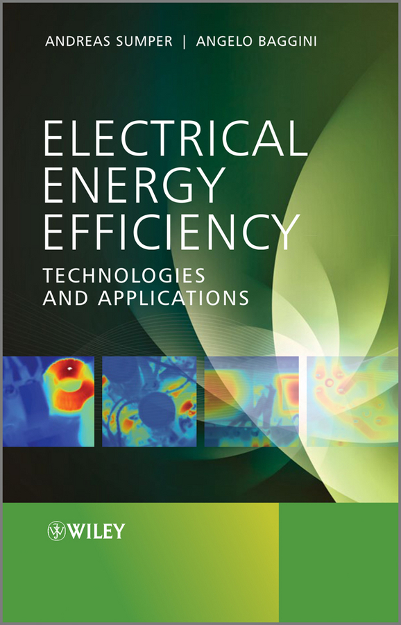 Electrical Energy Efficiency. Technologies and Applications ( Sumper Andreas  )