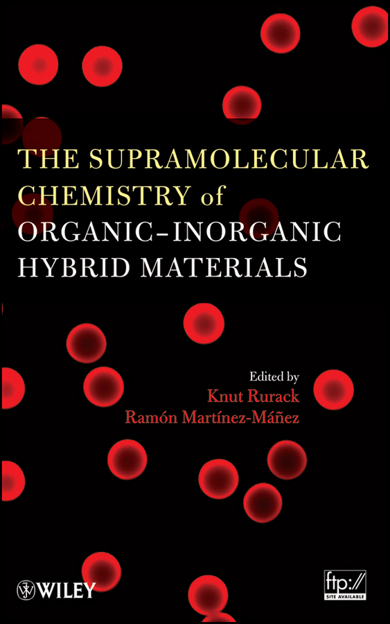 Martinez-Manez Ramon The Supramolecular Chemistry of Organic-Inorganic Hybrid Materials belharouak ilias advances in inorganic phosphate materials