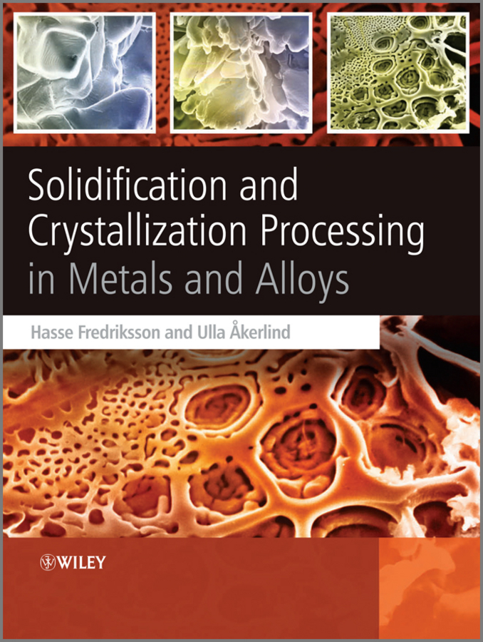 Ulla Åkerlind Solidification and Crystallization Processing in Metals and Alloys все цены