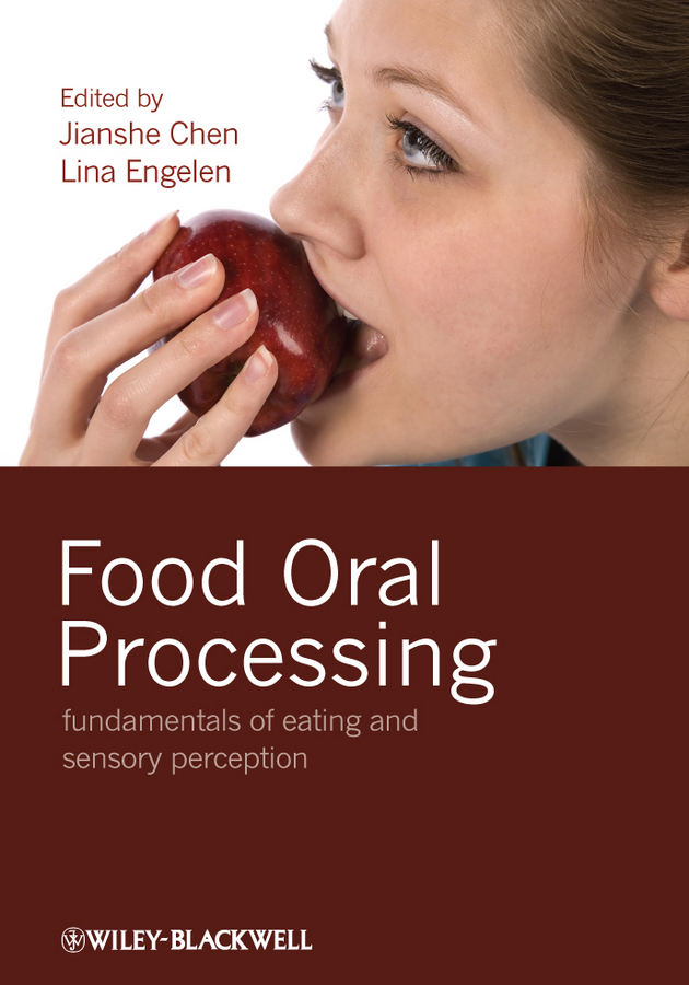 Chen Jianshe Food Oral Processing. Fundamentals of Eating and Sensory Perception
