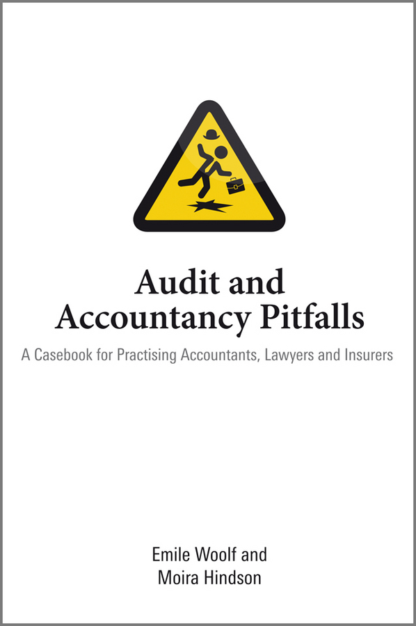 Hindson Moira Audit and Accountancy Pitfalls. A Casebook for Practising Accountants, Lawyers and Insurers