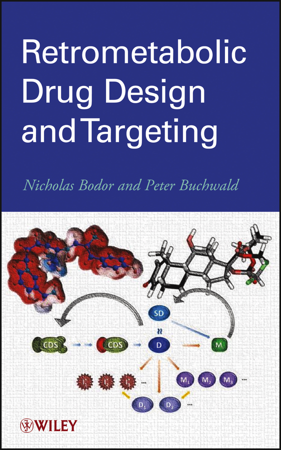 Buchwald Peter Retrometabolic Drug Design and Targeting barratt michael j drug repositioning bringing new life to shelved assets and existing drugs isbn 9781118274378