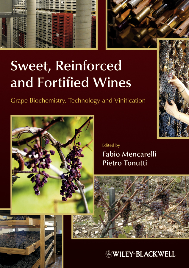 Mencarelli Fabio Sweet, Reinforced and Fortified Wines. Grape Biochemistry, Technology and Vinification flamini riccardo mass spectrometry in grape and wine chemistry