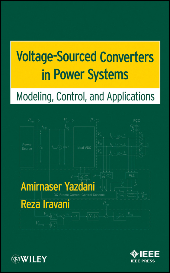 Iravani Reza Voltage-Sourced Converters in Power Systems. Modeling, Control, and Applications цена