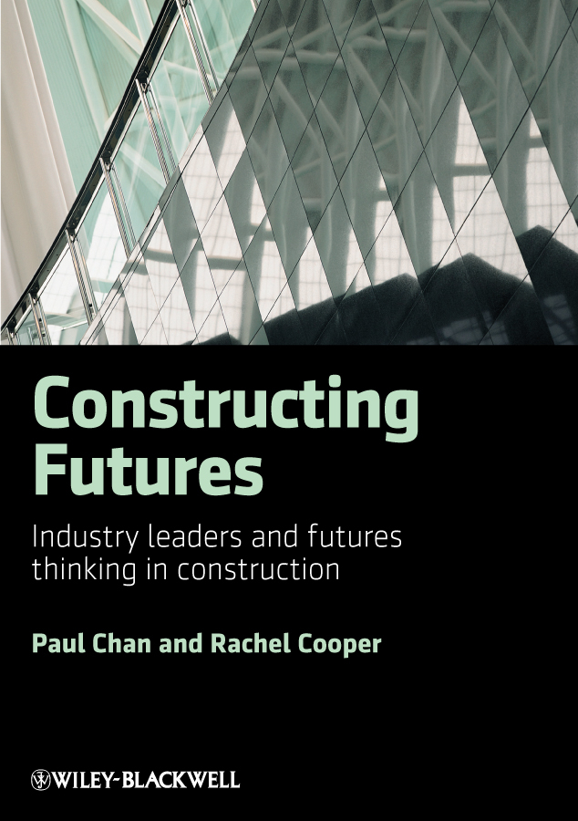 Cooper Rachel Constructing Futures. Industry leaders and futures thinking in construction future of the left future of the left travels with myself and another