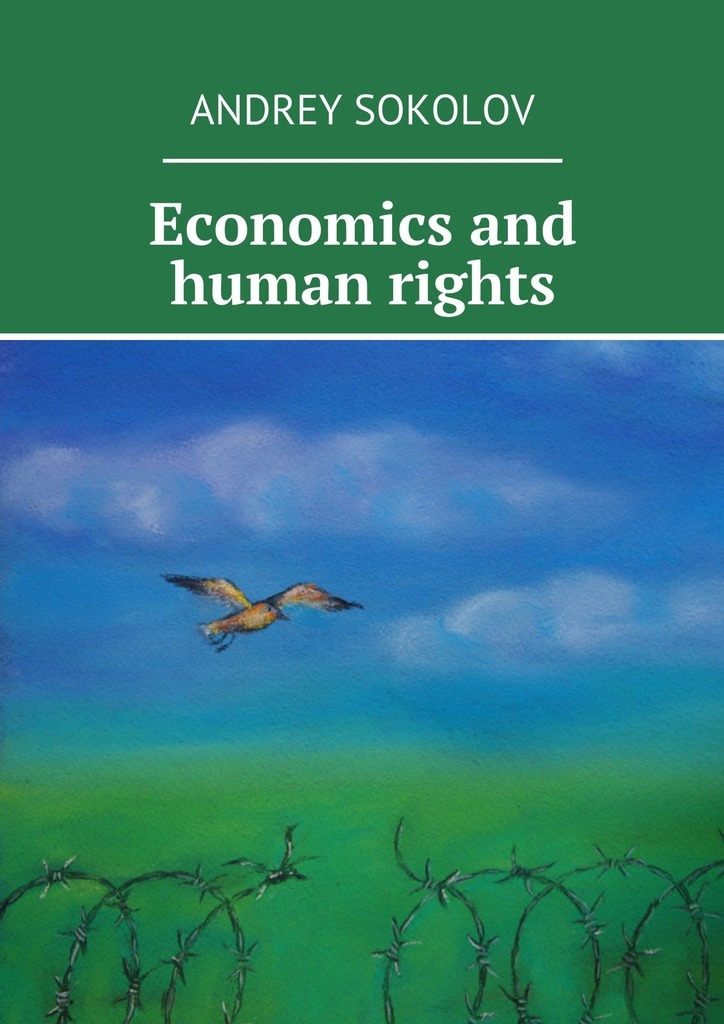 Andrey Sokolov Economics and human rights victims stories and the advancement of human rights