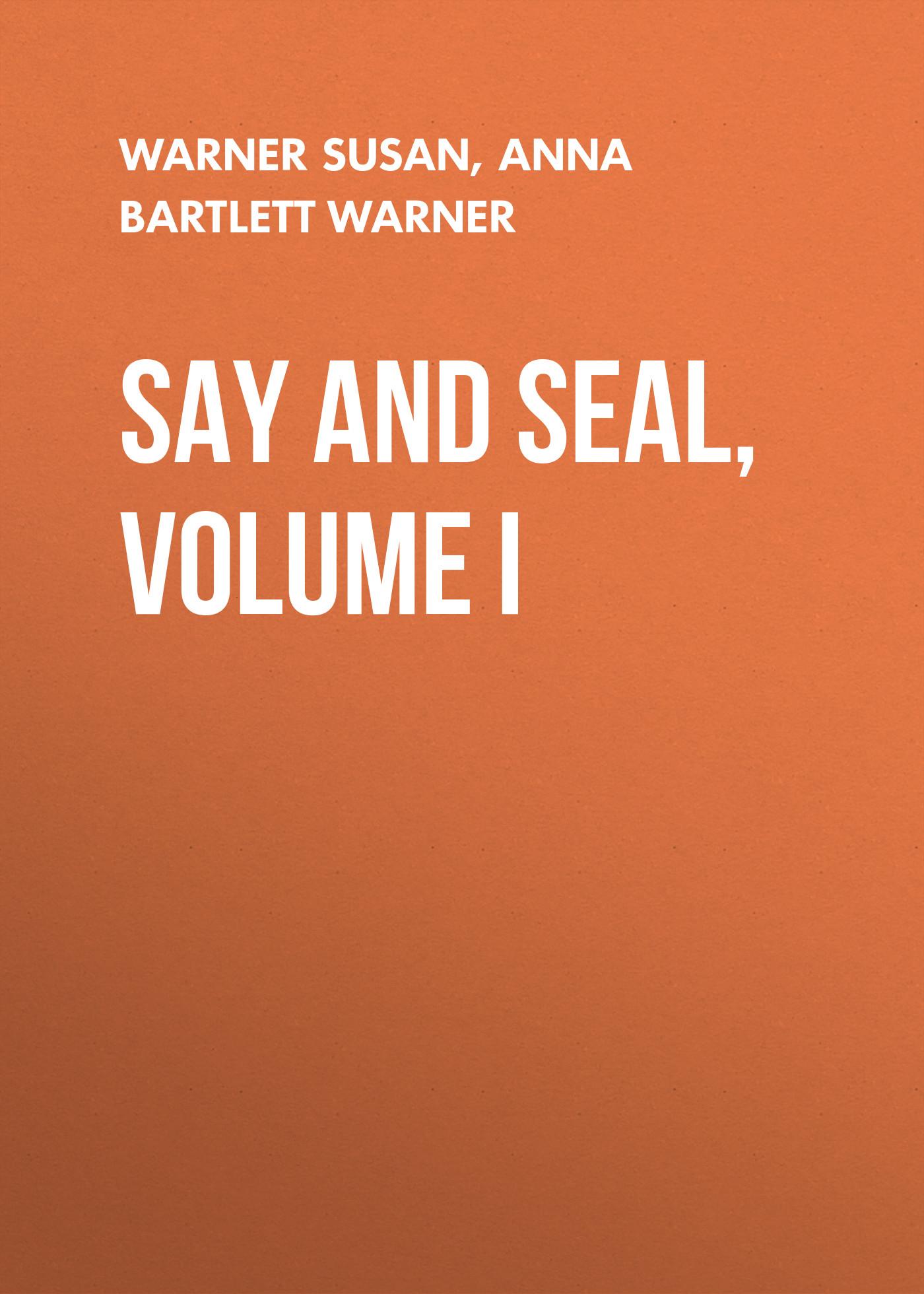 Warner Susan Say and Seal, Volume I warner susan a red wallflower