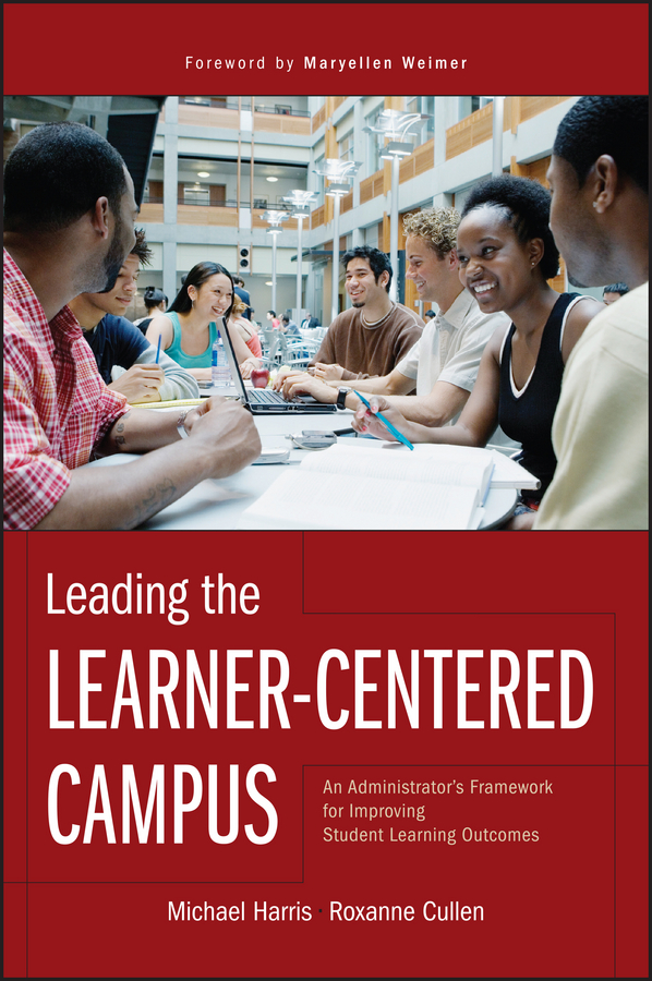 Michael Harris Leading the Learner-Centered Campus. An Administrator's Framework for Improving Student Learning Outcomes learner participation in universtiy extension education