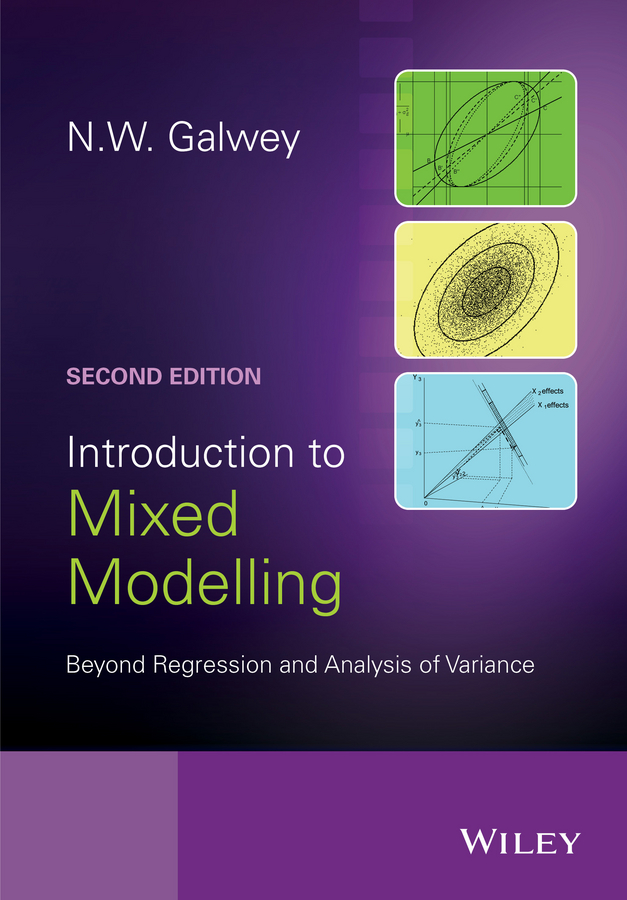 N. Galwey W. Introduction to Mixed Modelling. Beyond Regression and Analysis of Variance