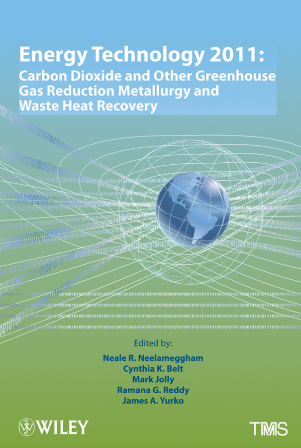 Mark Jolly Energy Technology 2011. Carbon Dioxide and Other Greenhouse Gas Reduction Metallurgy and Waste Heat Recovery