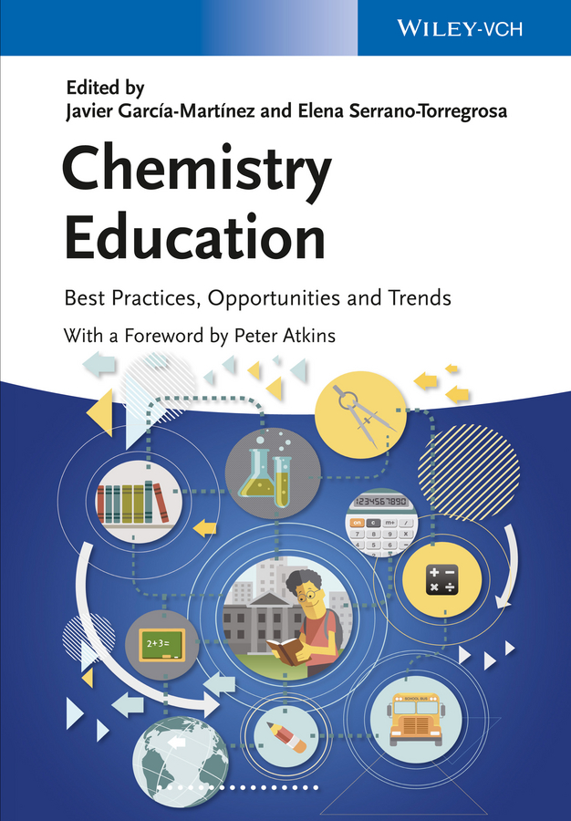 Elena Serrano-Torregrosa Chemistry Education. Best Practices, Opportunities and Trends