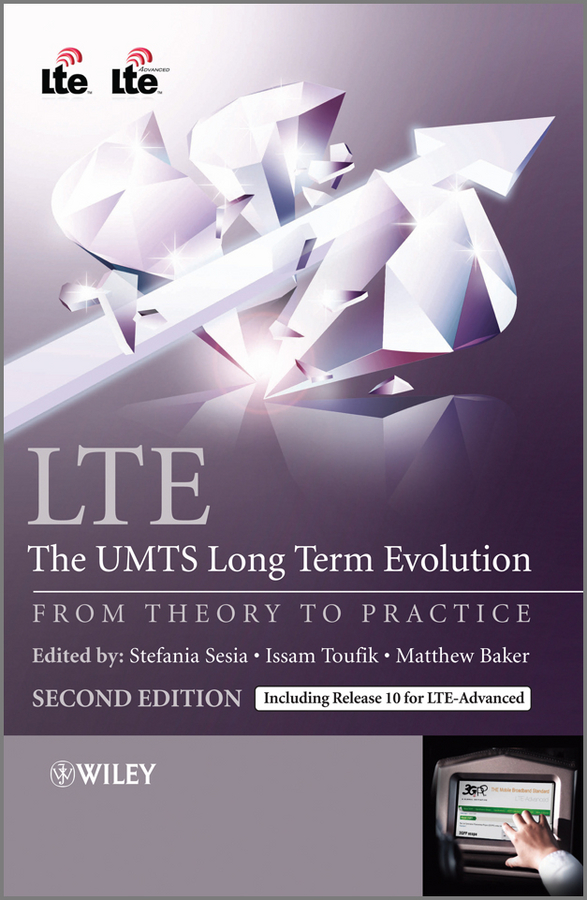 Stefania Sesia LTE - The UMTS Long Term Evolution. From Theory to Practice seungjune yi radio protocols for lte and lte advanced