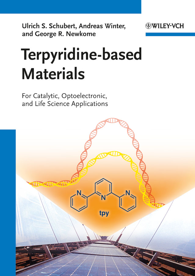 Andreas Winter Terpyridine-based Materials. For Catalytic, Optoelectronic and Life Science Applications ravin narain engineered carbohydrate based materials for biomedical applications polymers surfaces dendrimers nanoparticles and hydrogels