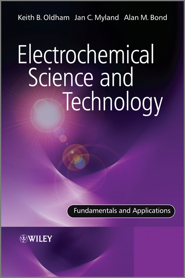 Keith Oldham Electrochemical Science and Technology. Fundamentals and Applications a n whitehead the principle of relativity with applications to physical science