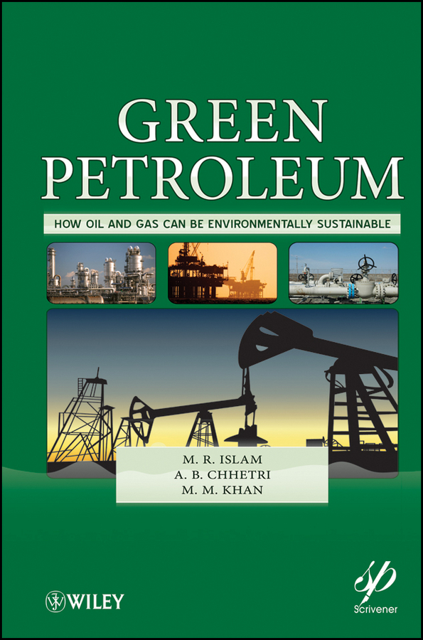 Фото - M. Khan M. Green Petroleum. How Oil and Gas Can Be Environmentally Sustainable bringing