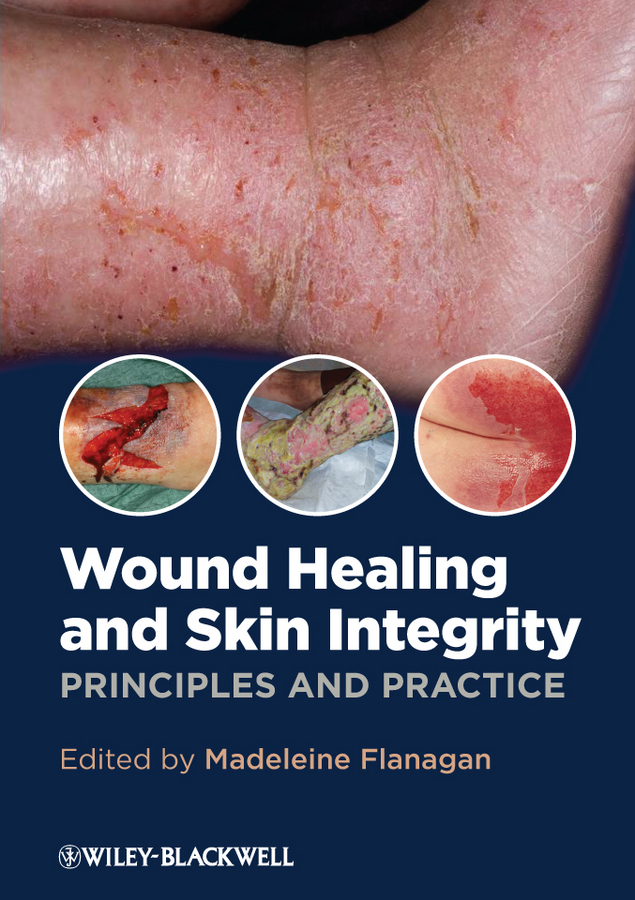 Madeleine Flanagan Wound Healing and Skin Integrity. Principles and Practice samiyah tasleem baqir shyum and abid raza skin wound infection treatment