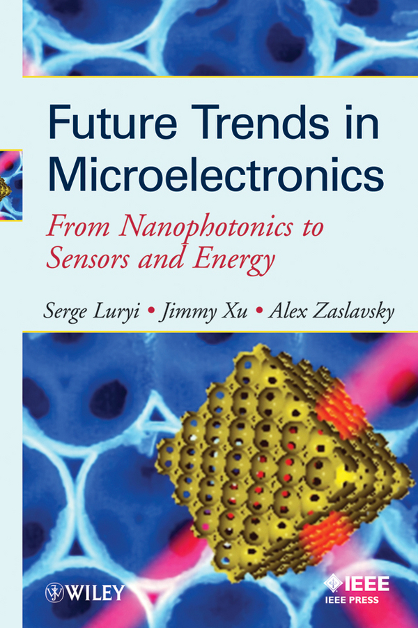 Serge Luryi Future Trends in Microelectronics. From Nanophotonics to Sensors to Energy free shipping 10pcs lot transistor transistor g30n60hs to 247