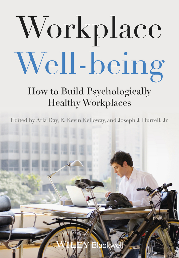 Arla Day Workplace Well-being. How to Build Psychologically Healthy Workplaces the psychological factors of corporate dressing