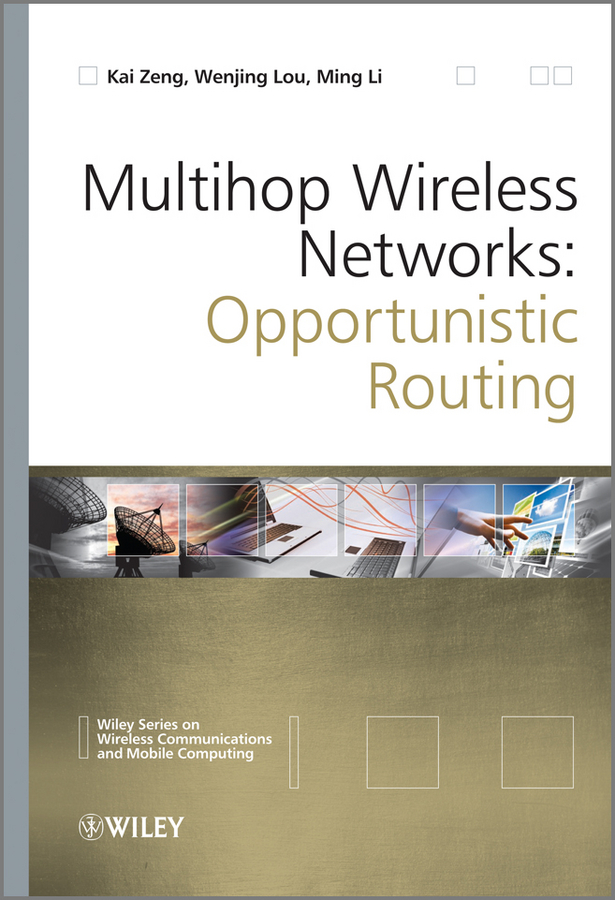Ming Li Multihop Wireless Networks. Opportunistic Routing
