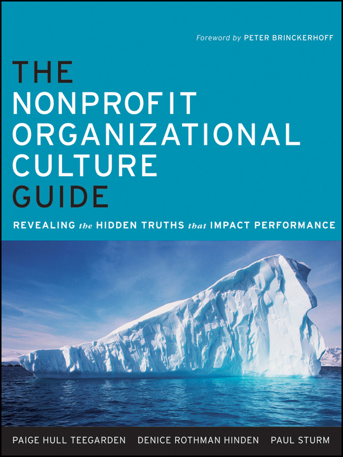 Paul Sturm The Nonprofit Organizational Culture Guide. Revealing the Hidden Truths That Impact Performance organizational culture and organizational learning
