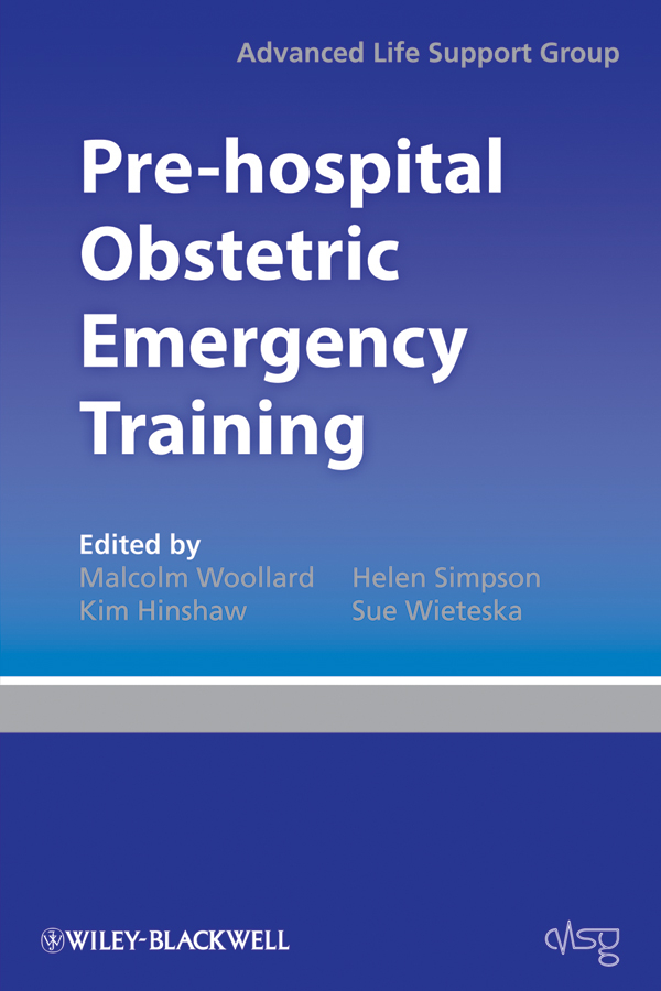 Advanced Life Support Group (ALSG) Pre-hospital Obstetric Emergency Training. The Practical Approach factors affecting repair outcome of obstetric fistula