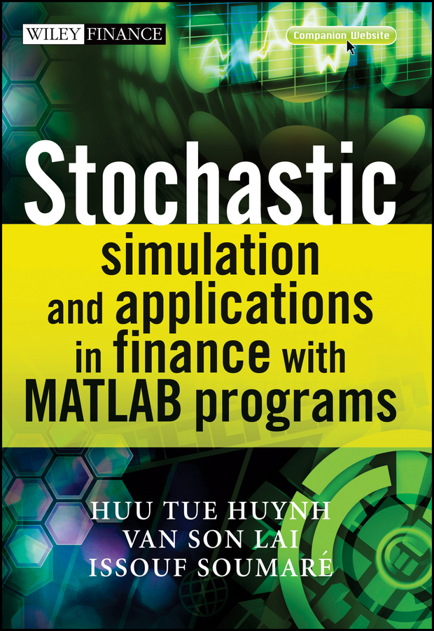 Issouf Soumare Stochastic Simulation and Applications in Finance with MATLAB Programs stochastic simulation and applications in finance with matlab programs