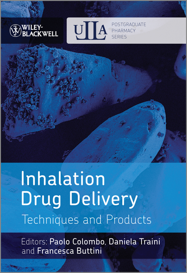 Paolo Colombo Inhalation Drug Delivery. Techniques and Products rudolf eggers industrial high pressure applications processes equipment and safety