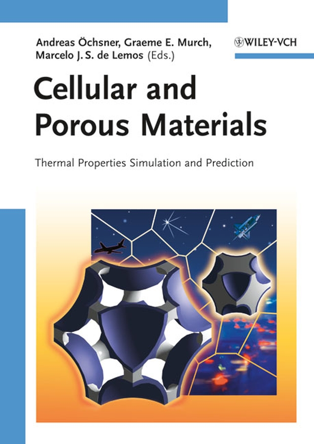 Andreas Ochsner Cellular and Porous Materials. Thermal Properties Simulation and Prediction недорго, оригинальная цена