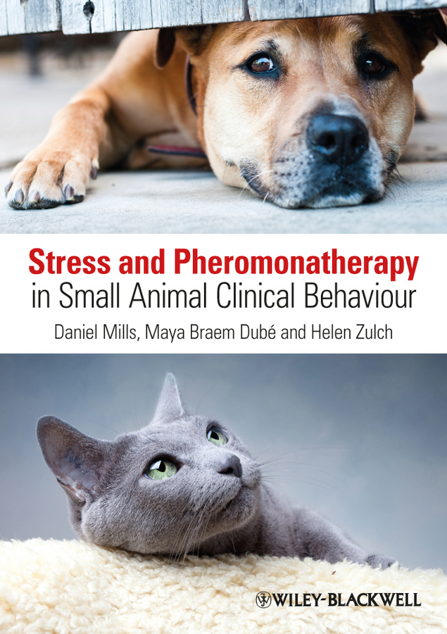Helen Zulch Stress and Pheromonatherapy in Small Animal Clinical Behaviour купить недорого в Москве