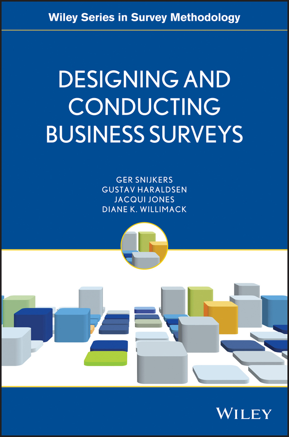 Ger Snijkers Designing and Conducting Business Surveys a cross–polity survey