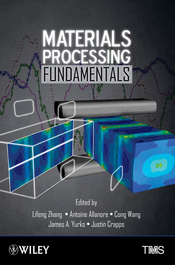 Cong Wang Materials Processing Fundamentals xie lei advances in statistical monitoring of complex multivariate processes with applications in industrial process control