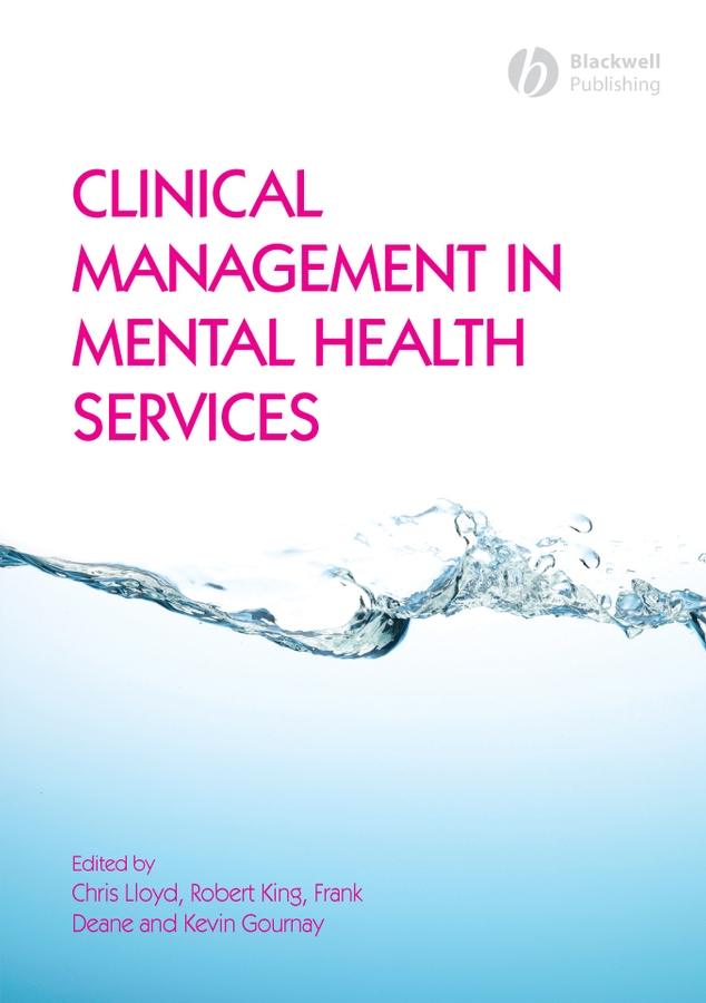 Kevin Gournay Clinical Management in Mental Health Services