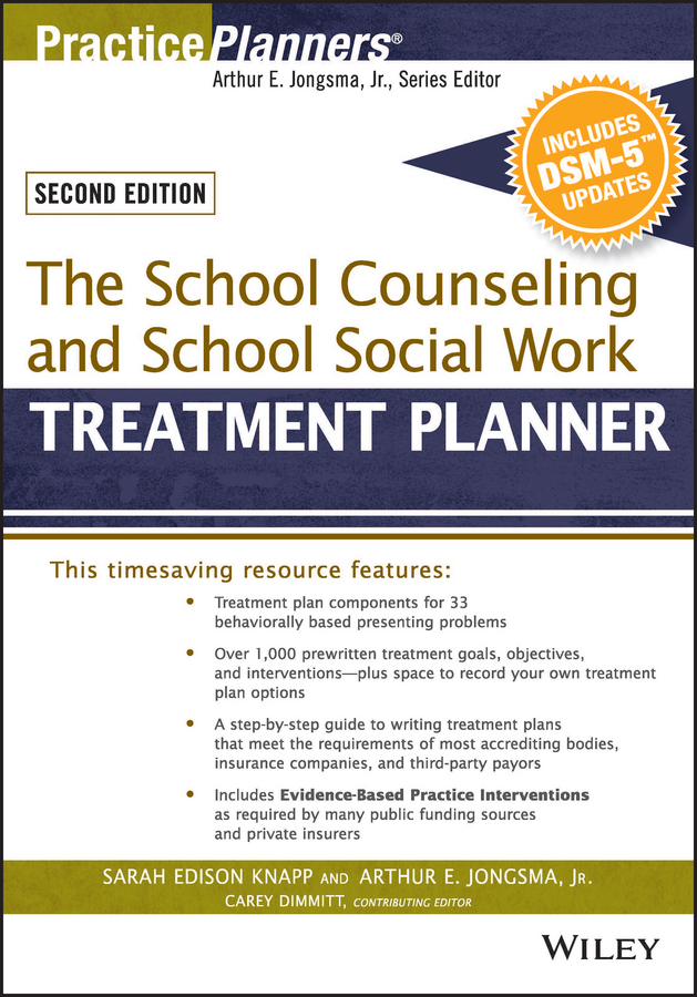 Catherine Dimmitt L. The School Counseling and School Social Work Treatment Planner, with DSM-5 Updates, 2nd Edition