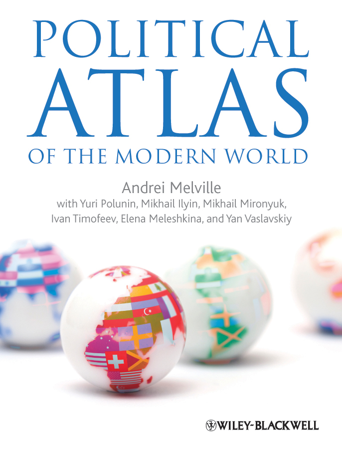 Andrei Melville Political Atlas of the Modern World guoyu li world atlas of oil and gas basins