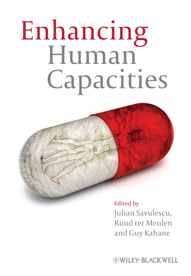 Julian Savulescu Enhancing Human Capacities