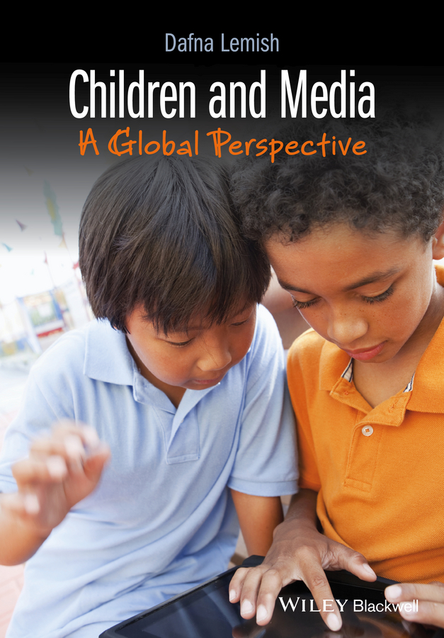 Dafna Lemish Children and Media. A Global Perspective o loughlin ben war and media