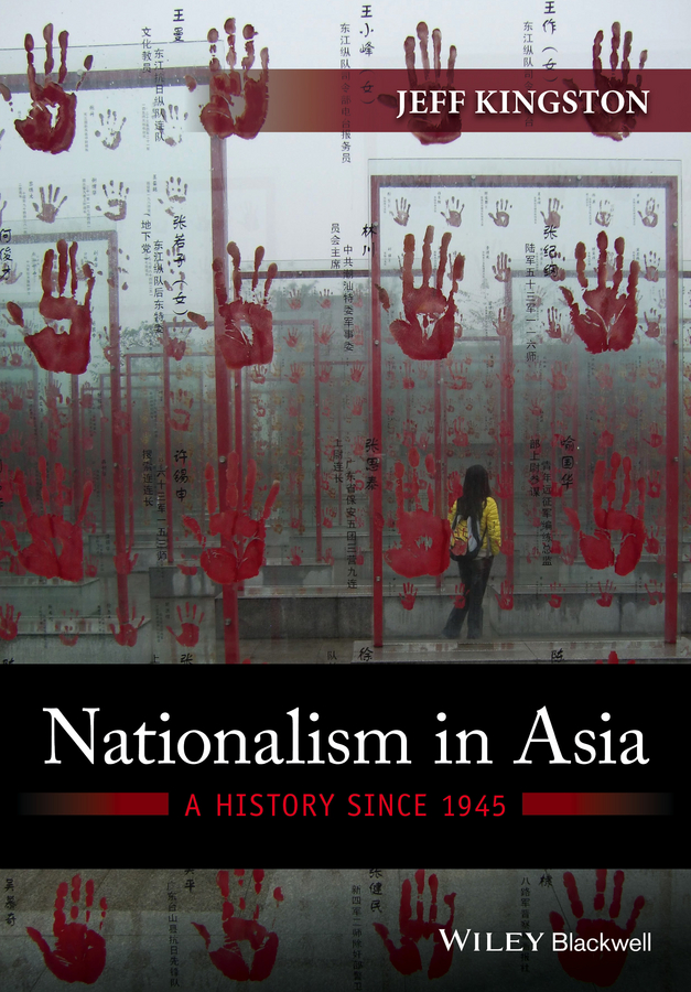 Jeff Kingston Nationalism in Asia. A History Since 1945 a comparative analysis between conventional