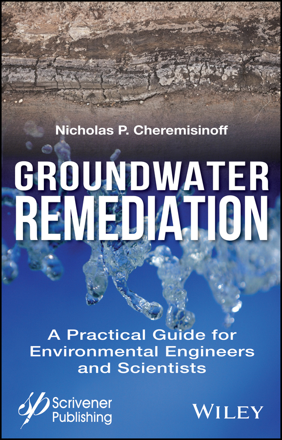 Nicholas Cheremisinoff P. Groundwater Remediation. A Practical Guide for Environmental Engineers and Scientists