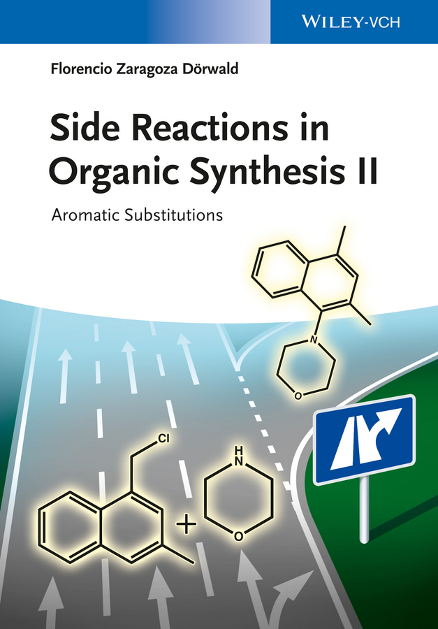 Florencio Dörwald Zaragoza Side Reactions in Organic Synthesis II. Aromatic Substitutions functionalized porous nanoreactors in organic reactions
