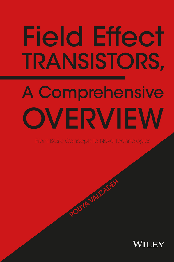 Pouya Valizadeh Field Effect Transistors, A Comprehensive Overview. From Basic Concepts to Novel Technologies все цены